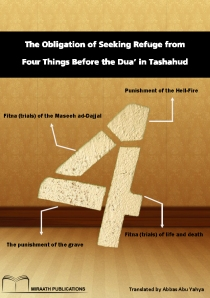 The Obligation of Seeking Refuge from Four Things Before the Dua' in Tashahud