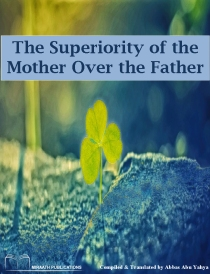 The Superiority of the Mother over the Father